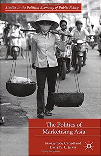 The Politics of Marketising Asia (Studies in the Political Economy of Public Policy)