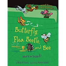 Butterfly, Flea, Beetle, and Bee: What Is an Insect?