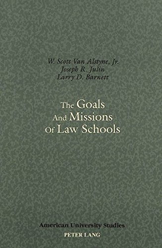 The Goals and Missions of Law Schools (American University Studies)