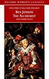 The Alchemist and Other Plays, Ben Jonson, 0192834460