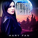Artificial Absolutes | Mary Fan