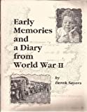 img - for Early memories and a diary from World War II. book / textbook / text book