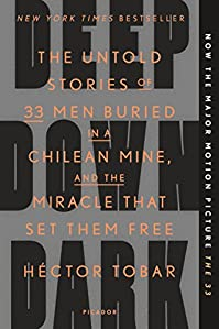 Deep Down Dark: The Untold Stories Of 33 Men Buried In A Chilean Mine, And The Miracle That Set Them Free by Héctor Tobar ebook deal