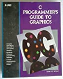C Programmer's Guide to Graphics, James McCord, 0672227843