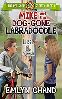 The Pet Shop Society: Mike and the Dog-Gone Labradoodle by [Chand, Emlyn]