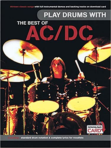 Play Drums with the Best of AC/DC: AC/DC: 9781785581991: Amazon com
