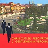 Two Gentlemen in Verona by Chris Cutler (2000-05-09)