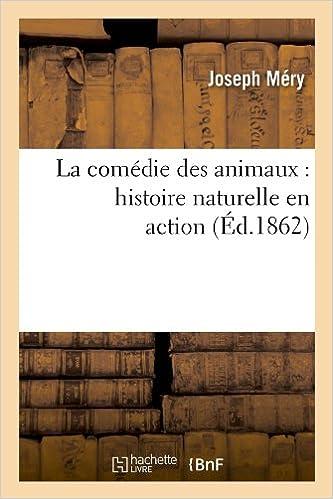 Livres gratuits en ligne La comédie des animaux : histoire naturelle en action (Éd.1862) pdf