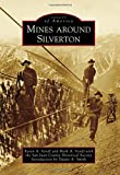 img - for Mines Around Silverton (Images of America) book / textbook / text book