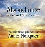 CD ABONDANCE, un nouvel art de créer - Visualisations guidées - Méditation par Annie