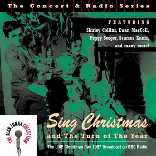 Concert & Radio: Sing Christmas and The Turn of the Year (The Live Christmas Day 1957 Broadcast on BBC Radio)