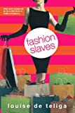 Fashion Slaves, Louise de Teliga, 0758210744