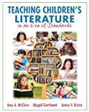 Teaching Children's Literature in an Era of Standards, McClure, Amy A. and Kristo, Janice V., 0133571246