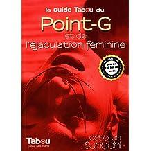 Le guide Tabou du  Point-G et de l'éjaculation féminine N.E.