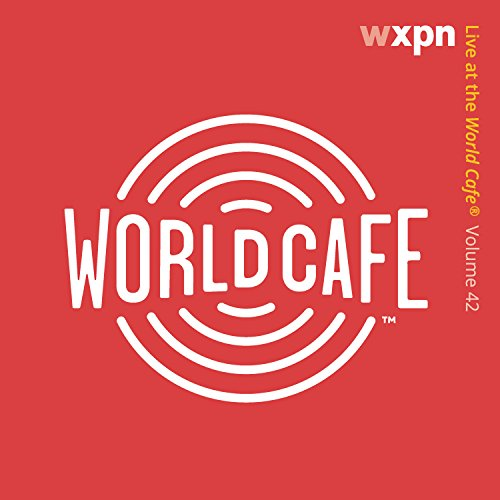 Live At The World Cafe 42 (Cafe At The End Of The Universe)