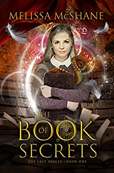 The Book of Secrets (The Last Oracle 1) by [McShane, Melissa]