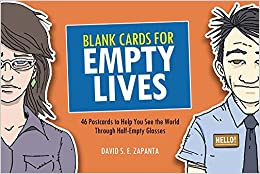 Blank Cards for Empty Lives: 46 Postcards to Help You See the World Through Half-Empty Glasses