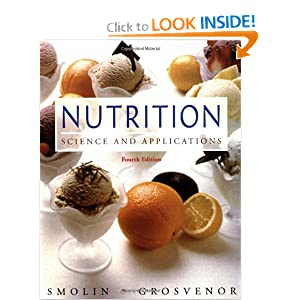 Lori A. Smolin,Mary B. Grosvenor'sNutrition: Science and Applications [Hardcover](2010) (Jan 1, 2010)