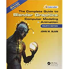 The Complete Guide to Blender Graphics: Computer Modeling and Animation from CRC Press