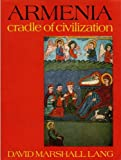 Armenia : Cradle of Civilization, Lang, David M., 0049560093