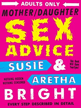 Mother/Daughter Sex Advice by [Bright, Susie, Bright, Aretha]