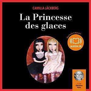 La Princesse des glaces (Erica Falck et Patrik Hedström 1) Audiobook