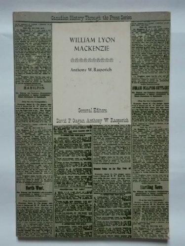 William Lyon Mackenzie (Canadian history through the press series)