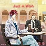 S+h(スプラッシュ)「Just A Wish」 Type-B【ネコ旅 ワニ編<玲&開志>】