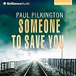 Someone to Save You | Paul Pilkington