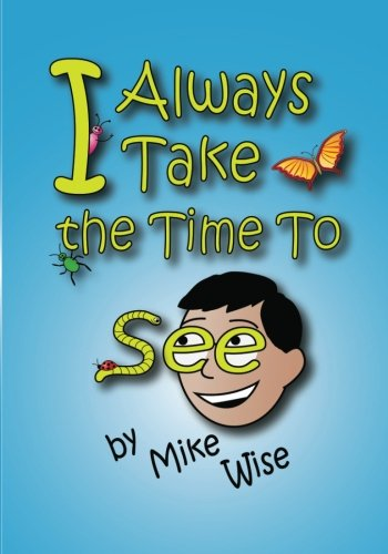 I Always Take The Time To See: The Children's Book Adults Will Love ebook