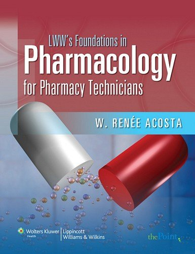 LWW's Foundations in Pharmacology for Pharmacy Technicians: A Series for Education & Practice (LWW's Foundations Series)