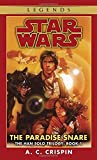 img - for The Paradise Snare (Star Wars, The Han Solo Trilogy #1) (Book 1) book / textbook / text book