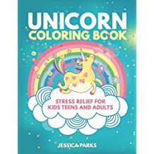 Unicorn Coloring Book: A Crazy Cute Collection Of Adorable Highly Detailed Unicorn Designs – A Magical Coloring Experience For Stress Relief And Relaxation For Boys Girls Teens And Adults