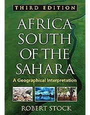 Africa South of the Sahara, Third Edition: A Geographical Interpretation