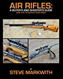 10. Air Rifles: A Buyer's and Shooter's Guide (Survival Guns) (Volume 3)