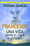 img - for Francesco: Una vida entre el cielo y la tierra (Spanish Edition) book / textbook / text book
