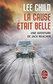 Jack Reacher, tome 15 : La cause était belle par Child