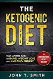 #9: Ketogenic Diet: The Ketogenic Diet for Weight Loss: Your Ultimate Guide to Rapid Weight Loss and Amazing Energy!: 20+ Mouth-Watering Recipes Included (ketogenic ... fasting, dash diet, low carb Book 1)