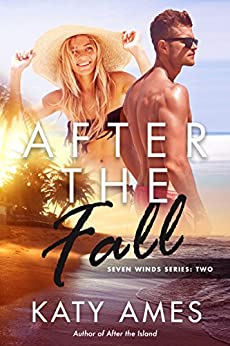 After the Fall (Seven Winds Series Book 2) by [Ames, Katy]