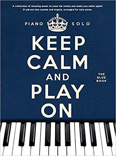 Book Keep Calm and Play On - The Blue Book: Piano Solo (2015-04-01)