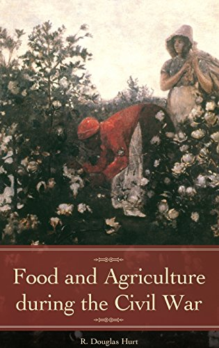 Food And Agriculture During The Civil War (Reflections On The Civil War Era)