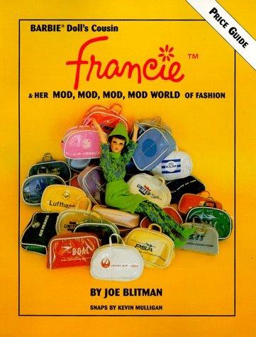 (Barbie Doll's Cousin Francie and Her Mod, Mod, Mod, Mod World of Fashion by Joe Blitman (1996-05-01))