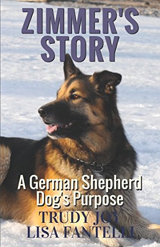 Zimmer's Story (A German Shepherd Dog's Purpose)