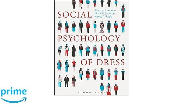 Social Psychology of Dress: Sharron J. Lennon, Kim K. P. Johnson ...