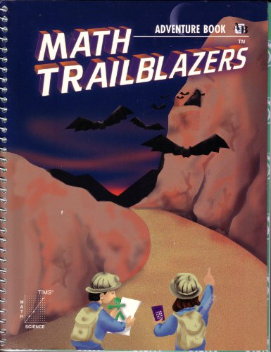 Math Trailblazers: A Mathematical Journey Using Science and Langusge Arts (Grade 5)