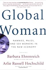Global Woman: Nannies, Maids, and Sex Workers in the New Economy Paperback