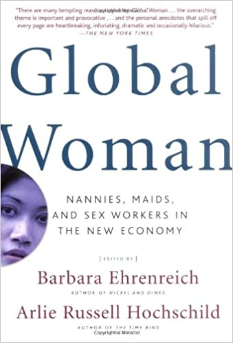 Global Woman: Nannies, Maids, and Sex Workers in the New Economy ...