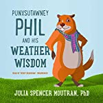 Punxsutawney Phil and His Weather Wisdom | Julia Spencer Moutran PhD