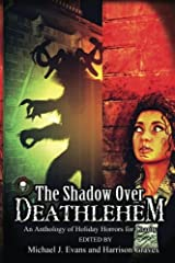 The Shadow Over Deathlehem: An Anthology of Holiday Horrors for Charity Paperback