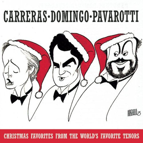 Carreras / Domingo / Pavarotti: Christmas Favorites from the World's Favorite Tenors